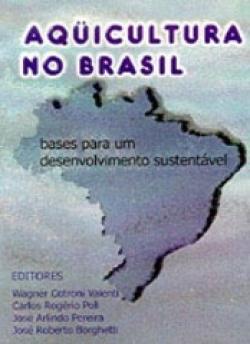 AQUICULTURA NO BRASIL: BASES PARA O DESENVOLVIMENTO SUSTENTÁVEL