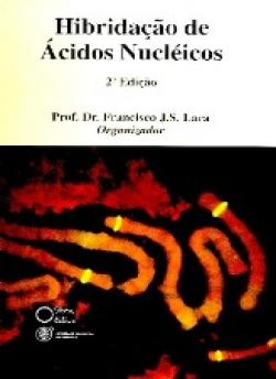 HIBRIDAÇÃO DE ÁCIDOS NUCLÉICOS - 2ª EDIÇÃO