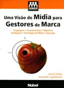 UMA VISÃO DE MÍDIA PARA GESTORES DE MARCA