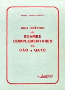 GUIA PRÁTICO DE EXAMES COMPLEMENTARES DO CÃO E DO GATO