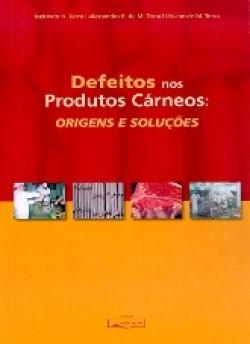 DEFEITOS NOS PRODUTOS CÁRNEOS: ORIGENS E SOLUÇÕES