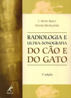 RADIOLOGIA E ULTRA-SONOGRAFIA DO CÃO E DO GATO