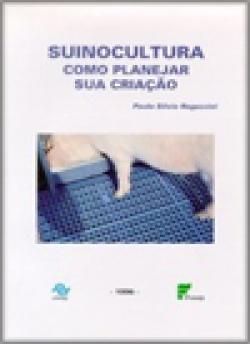 SUINOCULTURA - COMO PLANEJAR SUA CRIAÇÃO