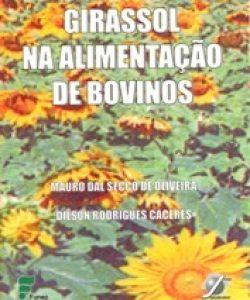 GIRASSOL NA ALIMENTAÇÃO DE BOVINOS
