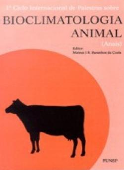 1º CICLO INTERNACIONAL DE PALESTRAS SOBRE BIOCLIMATOLOGIA ANIMAL (ANAIS)