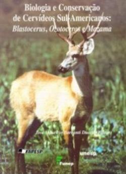 Biologia e Conservação de Cervídeos Sul - Americanos: Blastocerus, Ozotoceros e Mazama