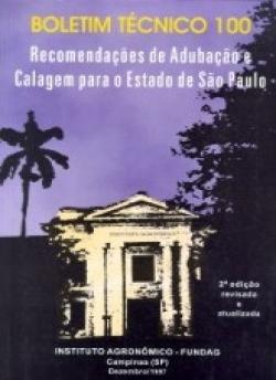 BOLETIM TÉCNICO 100 - RECOMENDAÇÕES DE ADUBAÇÃO E CALAGEM PARA O ESTADO DE SP