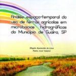 ANÁLISE E ESPAÇO-TEMPORAL DO USO DE TERRAS AGRÍCOLAS EM MICROBACIAS HIDROGRÁFICAS DO MUN. DE GUAÍRA