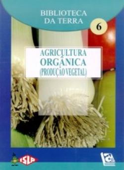 Agricultura Orgânica (Produção Vegetal)