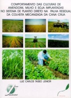 COMPORTAMENTO DAS CULTURAS DE AMENDOIM, MILHO E SOJA IMPLANTADAS NO SISTEMA DE PLANTIO DIRETO