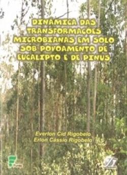 DINÂMICA DAS TRANSFORMAÇÕES MICROBIANAS EM SOLO SOB POVOAMENTO DE EUCALIPTO E DE PÍNUS