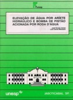 ELEVAÇÃO DE ÁGUA POR ARÍETE HIDRÁULICO E BOMBA DE PISTÃO ACIONADA POR RODA D ÁGUA