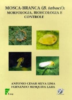 MOSCA-BRANCA (B. tabaci): MORFOLOGIA, BIOECOLOGIA E CONTROLE