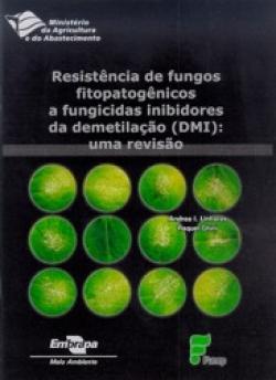 RESISTÊNCIA DE FUNGOS FITOPATOGÊNICOS A FUNGICIDAS INIBIDORES DA DEMETILAÇÃO (DMI): UMA REVISÃO