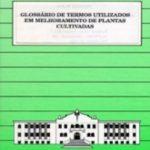 GLOSSÁRIO DE TERMOS UTILIZADOS EM MELHORAMENTO DE PLANTAS CULTIVADAS