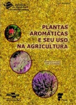 PLANTAS AROMÁTICAS E SEU USO NA AGRICULTURA