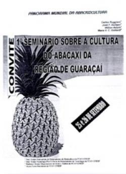1º SEMINÁRIO SOBRE A CULTURA DO ABACAXI DA REGIÃO DE GUARAÇAÍ