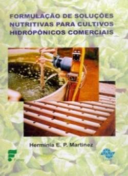 FORMULAÇÃO DE SOLUÇÕES NUTRITIVAS PARA CULTIVOS HIDROPÔNICOS COMERCIAIS (HIDROPONIA)