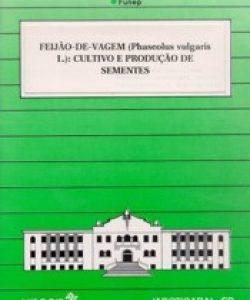 FEIJÃO-DE-VAGEM (Phaseolus vulgaris L.) CULTIVO E PRODUÇÃO DE SEMENTES