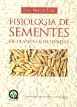FISIOLOGIA DE SEMENTES DE PLANTAS CULTIVADAS