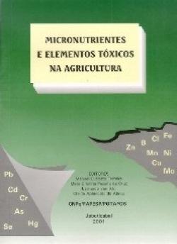MICRONUTRIENTES E ELEMENTOS TÓXICOS NA AGRICULTURA