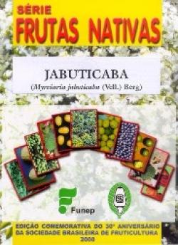 JABUTICABA (Myrciaria jaboticaba (Vell.) Berg) SÉRIE FRUTAS NATIVAS