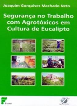 SEGURANÇA NO TRABALHO COM AGROTÓXICOS EM CULTURA DE EUCALIPTO