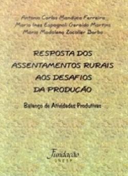 RESPOSTA DOS ASSENTAMENTOS RURAIS AOS DESAFIOS DA PRODUÇÃO - BALANÇO DE ATIVIDADES PRODUTIVAS