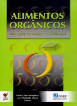 Alimentos Orgânicos: Produção, Tecnologia e Certificação