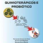 Antibióticos, Quimioterápicos e Probiótico