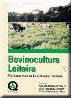 BOVINOCULTURA LEITEIRA: FUNDAMENTOS DA EXPLORAÇÃO RACIONAL 3ª Edição