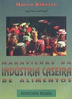 Maravilhas da Indústria Caseira de Alimentos