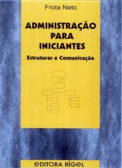 Administração para Iniciantes Estruturas e Comunicação