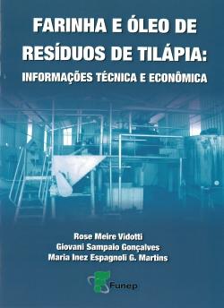 Farinha e Óleo de Resíduos de Tilápia - Informações Técnica e Econômica
