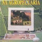A INFORMÁTICA NA AGROPECUÁRIA