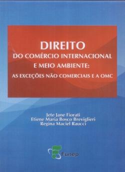 DIREITO DO COMÉRCIO INTERNACIONAL E MEIO AMBIENTE: AS EXCEÇÕES NÃO COMERCIAIS E A OMC