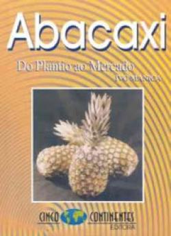 ABACAXI: DO PLANTIO AO MERCADO