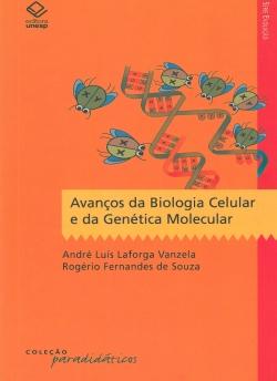 Avanços da Biologia Celular e da Genética Molecular