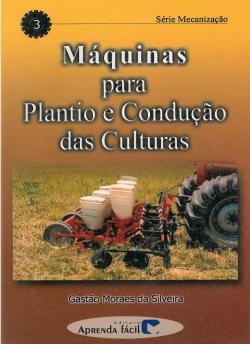 Máquinas para Plantio e Condução das Culturas