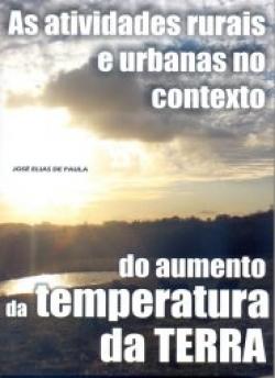 AS ATIVIDADES RURAIS E URBANAS NO CONTEXTO DO AUMENTO DA TEMPERATURA DA TERRA