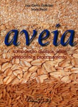 AVEIA - Composição química, valor nutricional e processamento