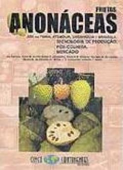Frutas Anonáceas - Ata ou Pinha, Atemóia, Cherimólia e Graviola