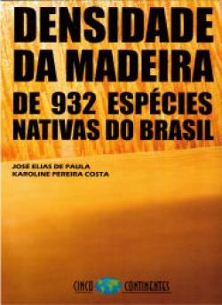 Densidade da Madeira de 932 Espécies Nativas do Brasil