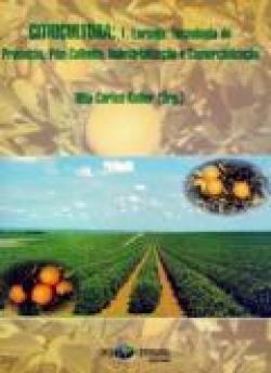 Citricultura: 1. Laranja - Tecnologia de Produção, Pós-colheita, Industrialização e Comercialização