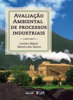 Avaliação Ambiental de Processos Industriais 4ª Edição
