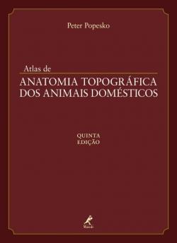 Atlas de Anatomia Topográfica dos Animais Domésticos 5ª Edição