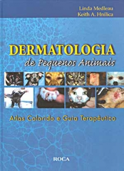 DERMATOLOGIA DE PEQUENOS ANIMAIS - ATLAS COLORIDO E GUIA TERAPÊUTICO