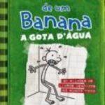 Diário de um Banana 3 - A Gota D' Água