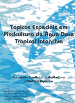 TÓPICOS ESPECIAIS EM PISCICULTURA DE ÁGUA DOCE TROPICAL INTENSIVA