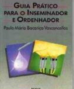 GUIA PRÁTICO PARA O INSEMINADOR E ORDENHADOR